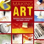Making Art, Materials and Techniques for Today's Artist by Ed Brickler