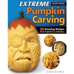 Extreme Pumpkin Carving, Second Edition Revised and Expanded by Jack A. Williams and Vic Hood