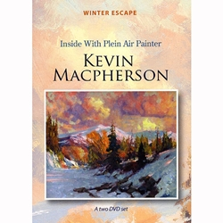 Winter Escape- Inside with Plein Air Painter Kevin Macpherson DVD Set