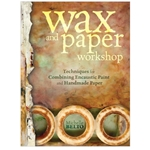 Wax and Paper Workshop Book by Michelle Belto