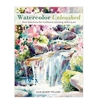 Watercolor Unleashed by Juli Gilbert Pollard