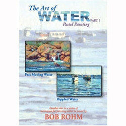 Bob Rohm- The Art of Water DVD Part 1 (Pastel Painting)