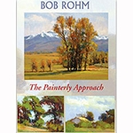 Bob Rohm Oil: The Painterly Approach DVD