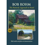 Bob Rohm The Painterly Approach in Pastel DVD